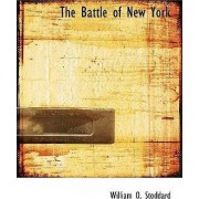 The Battle of New York by William O Stoddard