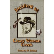 Incident at Crazy Woman Creek by Fredrick William Boling