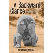 A Backward Glance by Beverley Cowcher