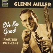 Glenn Miller - Oh So Good...Rarities (0636943257326) (1 CD)