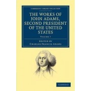 The Works of John Adams, Second President of the United States by John Adams