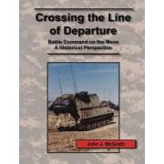 Crossing the Line of Departure by John J. McGrath