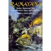 Ramayana: India's Immortal Tale of Adventure, Love and Wisdom by Krishna Dharma