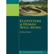 Ecosystems and Human Well-Being: Synthesis by Millennium Ecosystem Assessment