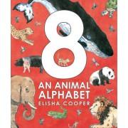 8: An Animal Alphabet by Elisha Cooper