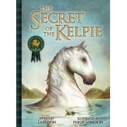The Secret of the Kelpie by Lari Don