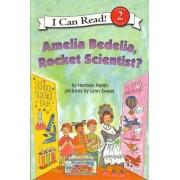 Amelia Bedelia, Rocket Scientist? by Herman Parish