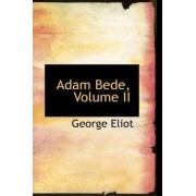 Adam Bede, Volume II by George Eliot