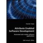 Attribute Enabled Software Development by Vasian Cepa
