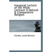 Inaugural Lecture of the Wilde Lecturer in Natural & Comparative Religion by Farnell Lewis Richard