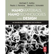 Nanomaterials, Nanotechnologies and Design by Daniel L. Schodek