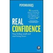 Real Confidence - Stop Feeling Small and Start Being Brave by Psychologies Magazine