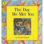 The Day We Met You by Phoebe Koehler