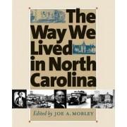 The Way We Lived in North Carolina by Elizabeth A. Fenn
