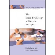 The Social Psychology of Exercise and Sport by Martin Hagger