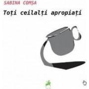 Toti ceilalti apropiati - Sabina Comsa