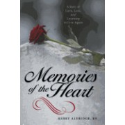 Memories of the Heart: A Story of Love, Loss, and Learning to Live Again