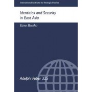Identities and Security in East Asia by Koro Bessho