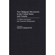 New Religious Movements in the United States and Canada by Diane Choquette