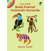 Fun with Rain Forest Animals Stencils by Marty Noble