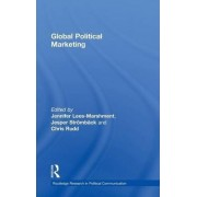 Global Political Marketing by Jennifer Lees-Marshment