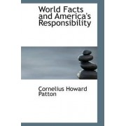 World Facts and America's Responsibility by Cornelius Howard Patton