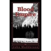 Blood Empire by MR John Madderson