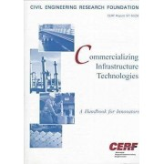 Commercializing Infrastructure Technologies by Civil Engineering Research Foundation