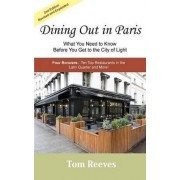 Dining Out in Paris - What You Need to Know Before You Get to the City of Light by Tom Reeves
