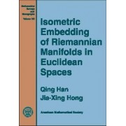 Isometric Embedding of Riemannian Manifolds in Euclidean Spaces by Qing Han