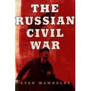 The Russian Civil War by Professor of International History Evan Mawdsley