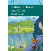 Nature in Towns and Cities (Collins New Naturalist Library, Book 127) by David Goode