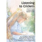 Listening to Crickets by Candice Ransom