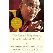 The Art of Happiness in a Troubled World by Dalai Lama