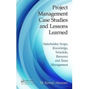 Project Management Case Studies and Lessons Learned by M. Kemal Atesmen