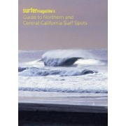 Surfers' Guide to Northern and Central California by Surfer Magazine