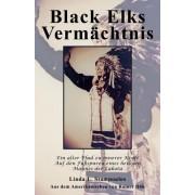 Black Elks Vermachtnis: Ein Alter Pfad Zu Innerer Kraft Auf Den Fussspuren Eines Heiligen Mannes Der Lakota (the Redemption of Black Elk) (Ger