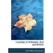 Essentials of Arithmetic, Oral and Written by John William McClymonds