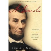 A. Lincoln by Ronald C White