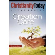 Creation Care by Christianity Today Intl.
