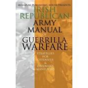 Irish Republican Army Manual of Guerrilla Warfare by Irish Republican Army