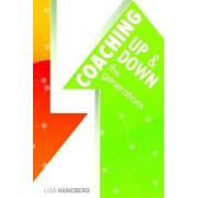 Coaching Up and Down the Generations by Lisa Haneberg