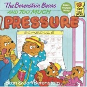 The Berenstain Bears and Too Much Pressure by Stan And Jan Berenstain Berenstain
