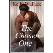 The Chosen One (Paranormal Romance - Romantic Suspense) by Kelly Wallace