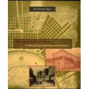 The City of Collective Memory by M.Christine Boyer
