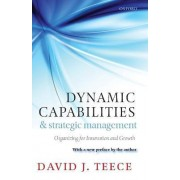 Dynamic Capabilities and Strategic Management by Mitsubishi Bank Professor of International Business and Finance Haas School of Business David J Teece