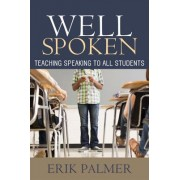 Well Spoken by Erik Palmer