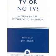 TV or No TV? by Faye Brown Steuer