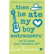 '... Then He Ate My Boy Entrancers.' by Louise Rennison