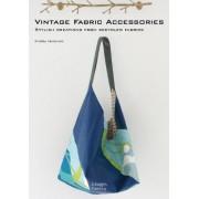 Vintage Fabric Accessories: Stylish Creations from Recycled Fabrics by Kaoru Ishikawa